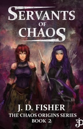 Servants of Chaos (The Chaos Origins Series, Book 2) by J-D-Fisher