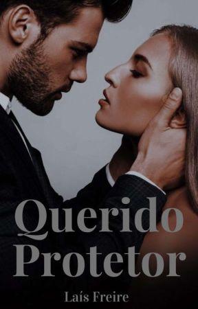 Querido Protetor [Concluído] by LaiBritto