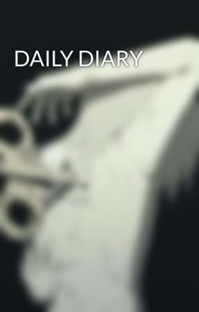 DAILY DIARY  by theweirdogurll