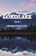 Lordlake : L'Homme dans le Lac by angelinthecloud