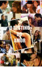 O Destino do amor by Anahi_Gonzaleez