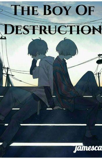 The Boy Of Destruction
