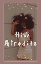 His Afrodite ✔ | #Diverselit by _kpopsicle_