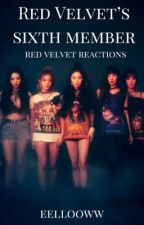 the sixth red velvet member | red velvet reactions by eellooww