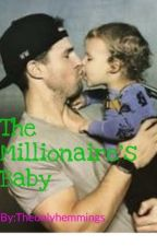 The Millionaires Baby  by theonlyhemmings