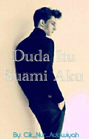 Duda Itu Suami Aku(Hiatus) by Cik_Nur_Adawiyah