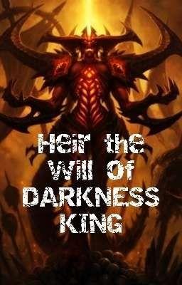 Đọc truyện [Fantasy] [OLN] Heir the will of Darkness King