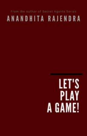 Let's Play a Game! by anandhitarajendra