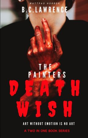 The Painters Death Wish by Paranormal_Princess