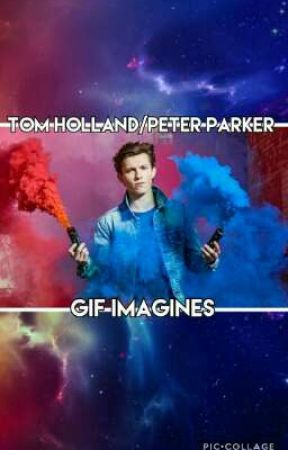 Tom Holland/Peter Parker gif imagines  by Shan-nan567