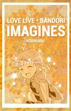 LOVE LIVE! • BANDORI IMAGINES by ruiyanio