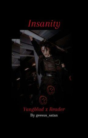 Insanity (Yungblud x Reader) by geesus_satan
