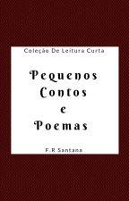 Poemas e Contos Pequenos by SanRoq