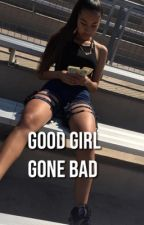 Good Girl Gone Bad by irdccbitch