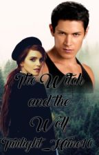 The Witch and the Wolf [ Twilight/Harry Potter Fanfic] by Twilight_Hime10