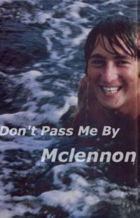 Don't Pass Me By // Mclennon cover