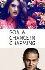 A Chance In Charming: A Son's Of Anarchy Story by MaeDixon