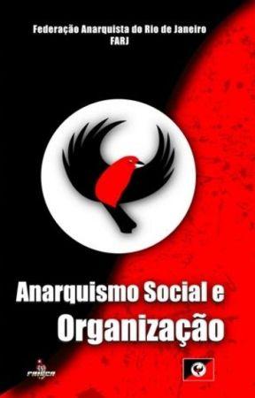 Anarkisme Sosial dan Organisasi oleh Federasi Anarkis Rio de Janeiro (FARJ) by GeraniumNegra
