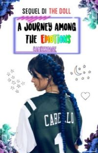 A journey among the emotions [Sequel di The Doll] ➳ Camren cover