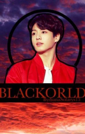 BLACKORLD  by dianaSolarys13