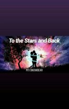 To The Stars and Back by missicebear_22