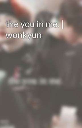 the you in me. | wonkyun by icedllatte