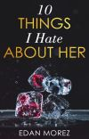 10 Things I hate About Her (10 Things #1) cover