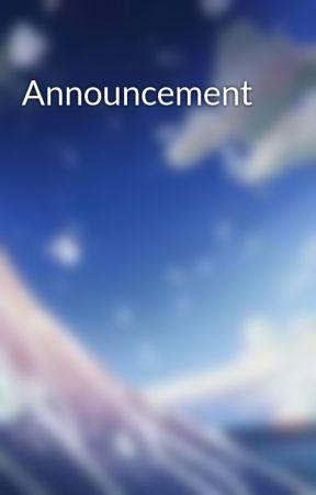 Announcement  by GayDepressedOtaku