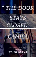 """ Door stays Closed Camila "" (camren) by hollieadams27"