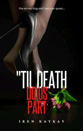'Til Death Do Us Part [ Editing ] by Kaykay_is_vogue