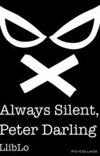 Always Silent, Peter Darling by LlibLo