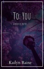 To: You by Kailucy