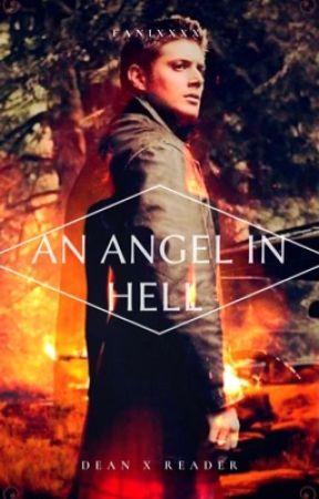An Angel In Hell (Dean X Reader) by Fanixxxx