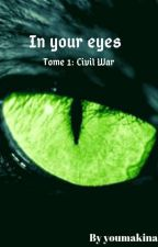 In your eyes - Tome 1 : Civil War  by _black_mc_