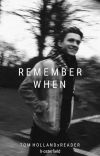 Remember When (Tom Holland AU) cover