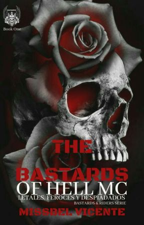 Bastards Of Hell MC (1) (+21) {Serie Bastards And Riders} by Missbel59