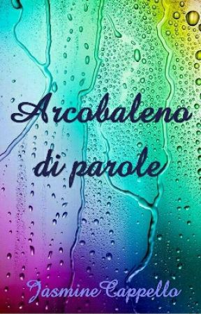 Arcobaleno di parole by JasmineCappello