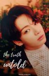 The Truth Untold ❧ Jk cover