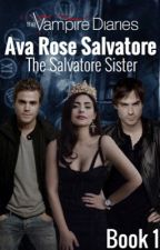 The Salvatore Sister • Ava Rose Salvatore by moonlightbabesx