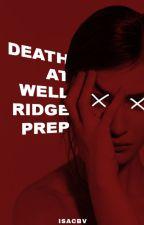 Death at Wellridge Prep by isacbv