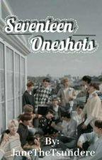 Seventeen Oneshot by JaneTheTsundere