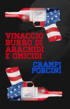 Vinaccio, burro di arachidi e omicidi - Capitolo primo by Crampiporcini