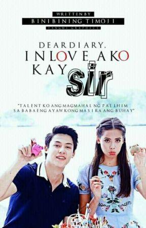 """Dear Diary, Inlove ako kay Sir"" by Binibining_Timoji"