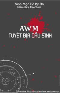AWM [Tuyệt địa cầu sinh](Edit) cover