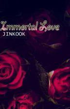 Immortal Love || Jinkook by Jinkook_Candy