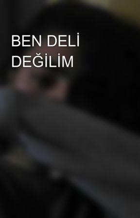 BEN DELİ DEĞİLİM  by JsjsjsHznzjz