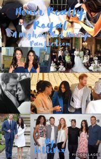Never Really Royal (Harry and Meghan Fanfiction) cover