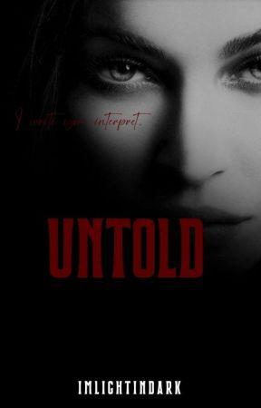 UNTOLD  by Imlightindark