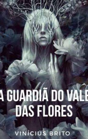 A Guardiã do Vale das Flores by VinnyBrf