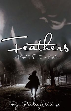 Feathers- A BTS Fanfiction by PearlseyWritings